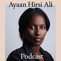 The Ayaan Hirsi Ali Podcast - Main Graphic