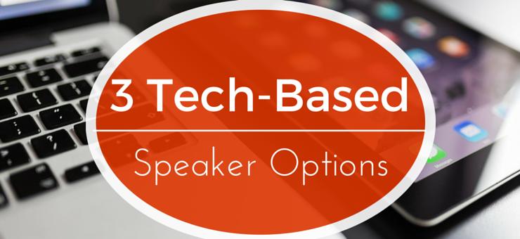 3_tech_based_speaker_options.png