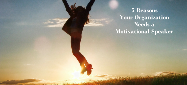 5 Reasons You Need a Motivational Speaker