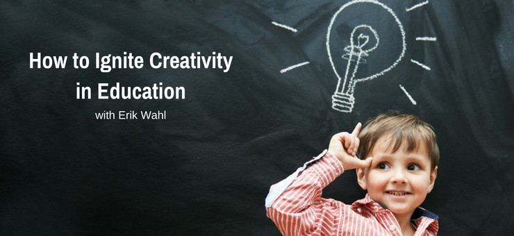How to Ignite Creativity in Education
